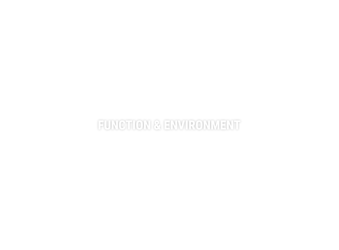 FUNCTION & ENVIRONMENT